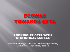 LOOKING AT CFTA WITH STATISTICAL LENSES Edward Chisanga, UNCTAD Trade Negotiations,