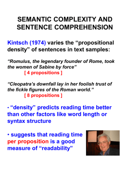 "SEMANTIC COMPLEXITY AND SENTENCE COMPREHENSION Kintsch (1974) varies the ""propositional"