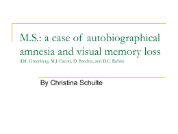 M.S.: a case of  autobiographical amnesia and visual memory loss