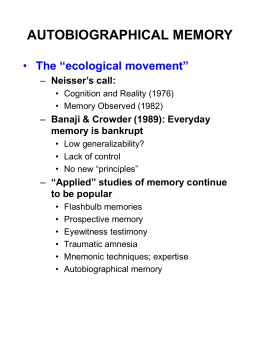 "AUTOBIOGRAPHICAL MEMORY The ""ecological movement"" Neisser's call: Banaji & Crowder (1989): Everyday"