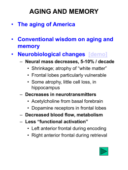 AGING AND MEMORY The aging of America Conventional wisdom on aging and