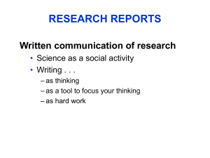 RESEARCH REPORTS Written communication of research • Science as a social activity