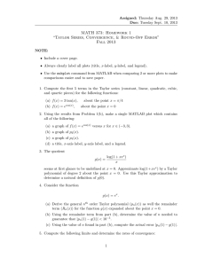 "MATH 373: Homework 1 ""Taylor Series, Convergence, & Round-Off Error"" Fall 2013"