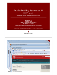 Faculty Profiling Systems at IU: VIVO et al. Several slides are from a presentation to OVPR in 2010.