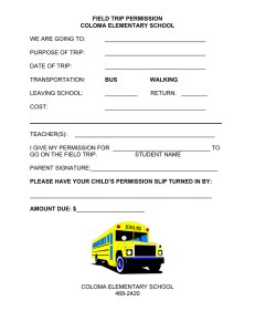 FIELD TRIP PERMISSION COLOMA ELEMENTARY SCHOOL  WE ARE GOING TO: