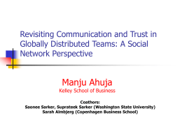 Manju Ahuja Revisiting Communication and Trust in Globally Distributed Teams: A Social