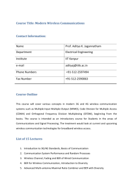 Course Title: Modern Wireless Communications Contact Information: Name Prof. Aditya K. Jagannatham