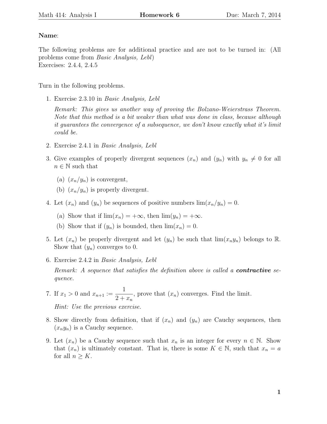 Math 414: Analysis I Homework 6 Due: March 7, 2014 Name: