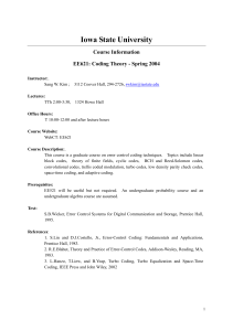 Iowa State University  Course Information EE621: Coding Theory - Spring 2004
