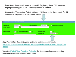 Don't keep those invoices on your desk!  Beginning June... begin processing FY 2014 Direct Pay orders in Banner.