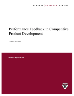 Performance Feedback in Competitive Product Development Daniel P. Gross