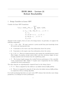 IEOR 290A – Lecture 21 Robust Reachability 1 Design Variables in Linear MPC