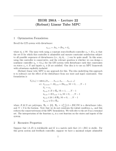 IEOR 290A – Lecture 22 (Robust) Linear Tube MPC 1 Optimization Formulation