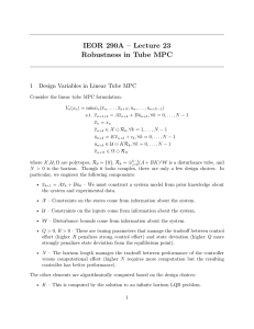 IEOR 290A – Lecture 23 Robustness in Tube MPC 1