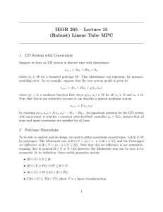 IEOR 265 – Lecture 15 (Robust) Linear Tube MPC 1