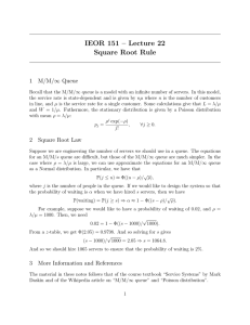 IEOR 151 – Lecture 22 Square Root Rule 1 M/M/∞ Queue