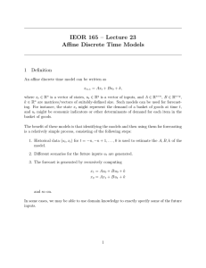IEOR 165 – Lecture 23 Affine Discrete Time Models 1 Definition
