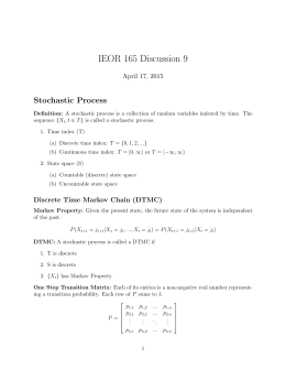 IEOR 165 Discussion 9 Stochastic Process April 17, 2015
