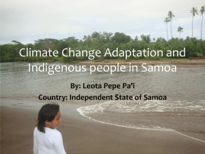 Climate Change Adaptation and Indigenous people in Samoa By: Leota Pepe Pa'i