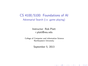 CS 4100/5100: Foundations of AI Adversarial Search (i.e. game playing)