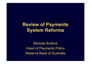 Review of Payments System Reforms Michele Bullock Head of Payments Policy