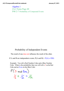 Probability of Independent Events Algebra 1 Ch.2 Notes Page 40 P40 2­7