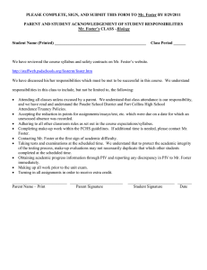 PLEASE COMPLETE, SIGN, AND SUBMIT THIS FORM TO Mr. Foster...  PARENT AND STUDENT ACKNOWLEDGEMENT OF STUDENT RESPONSIBILITIES