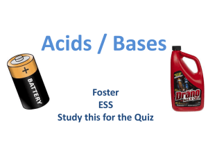Acids / Bases Foster ESS Study this for the Quiz