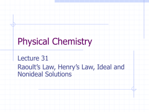 Physical Chemistry Lecture 31 Raoult's Law, Henry's Law, Ideal and Nonideal Solutions