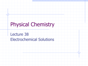 Physical Chemistry Lecture 38 Electrochemical Solutions