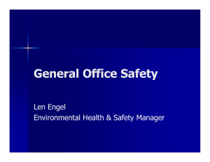 General Office Safety Len Engel Environmental Health & Safety Manager