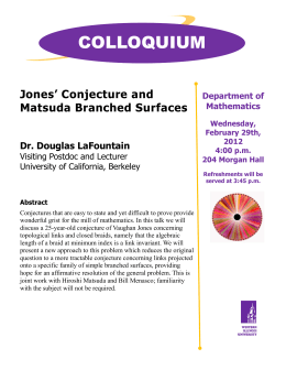 COLLOQUIUM Jones' Conjecture and Matsuda Branched Surfaces Dr. Douglas LaFountain