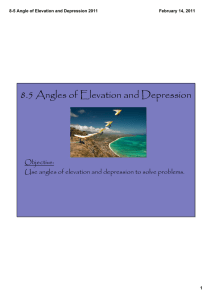 8.5 Angles of Elevation and Depression Objective: 8­5 Angle of Elevation and Depression 2011