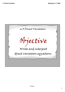 Objective Write and interpret direct variation equations. 2.3 Direct Variation