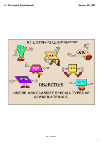 objective define and classify special types of  quadrilaterals. 6‐1 Classifying Quadrilaterals
