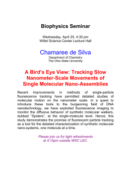 Biophysics Seminar A Bird's Eye View: Tracking Slow Nanometer-Scale Movements of