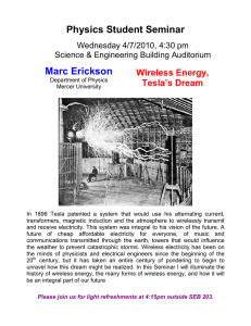 Physics Student Seminar Marc Erickson Wireless Energy, Tesla's Dream