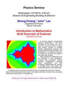"Physics Seminar Sheng-Chiang ""John"" Lee Introduction to Mathematica Brief Overview of Features"