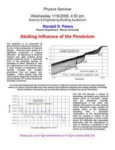 Abiding Influence of the Pendulum Physics Seminar Wednesday 1/16/2008, 4:30 pm