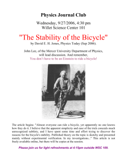 """The Stability of the Bicycle"" Physics Journal Club Wednesday, 9/27/2006, 4:30 pm"