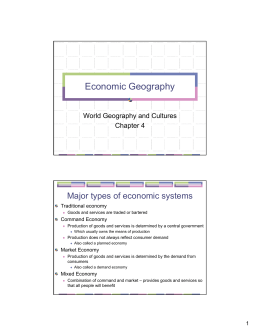 Economic Geography Major types of economic systems World Geography and Cultures Chapter 4