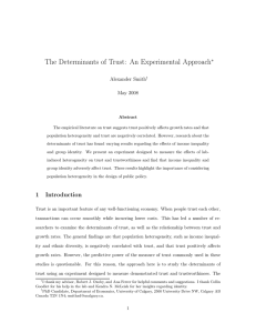 The Determinants of Trust: An Experimental Approach ∗ Alexander Smith May 2008