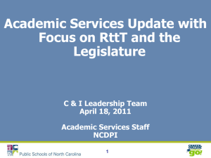 Academic Services Update with Focus on RttT and the Legislature