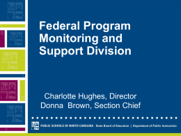 Federal Program Monitoring and Support Division Charlotte Hughes, Director