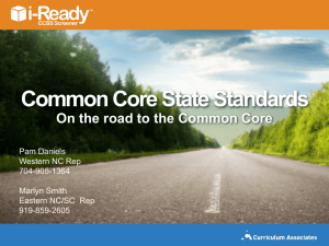 Common Core State Standards On the road to the Common Core