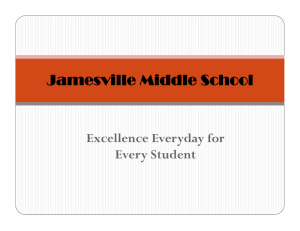 Jamesville Middle School Excellence Everyday for Every Student
