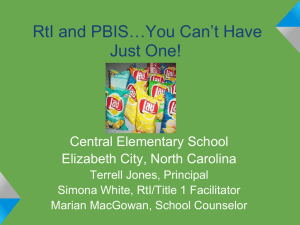 RtI and PBIS…You Can't Have Just One! Central Elementary School