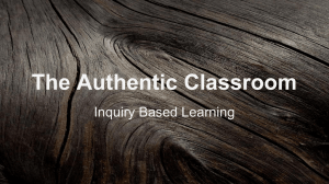 The Authentic Classroom Inquiry Based Learning