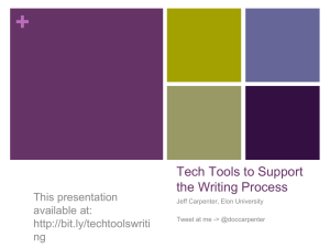 + Tech Tools to Support the Writing Process This presentation