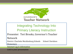 Integrating Technology Into Primary Literacy Instruction Presenter:  Teri Brooks, Governor's Teacher Network